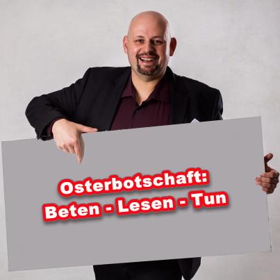 Blogbeitrag Osterbotschaft Beten Lesen Tun #Siegercoach